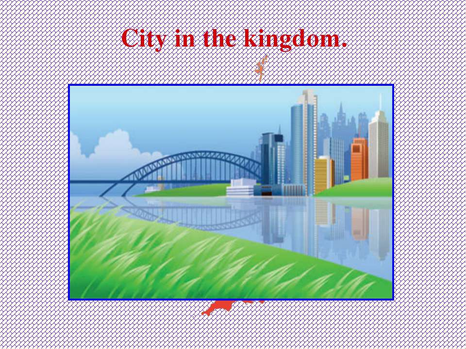 City in the kingdom.