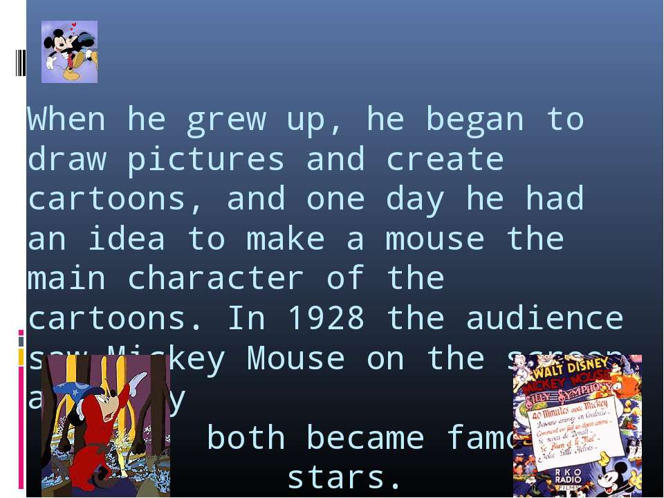 When he grew up, he began to draw pictures and create cartoons, and one day h...