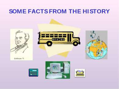SOME FACTS FROM THE HISTORY