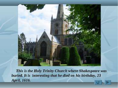 This is the Holy Trinity Church where Shakespeare was buried. It is interesti...