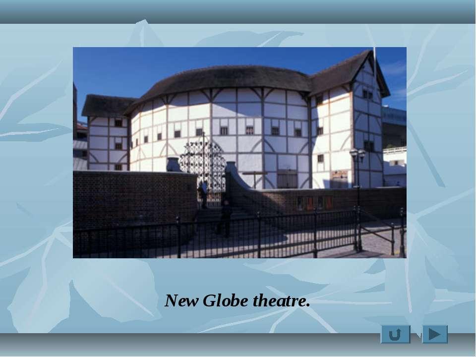 New Globe theatre.