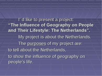 "I' d like to present a project: ""The Influence of Geography on People and The..."