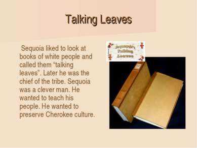 Talking Leaves Sequoia liked to look at books of white people and called them...