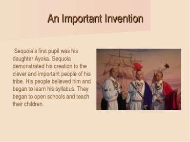 An Important Invention Sequoia's first pupil was his daughter Ayoka. Sequoia ...