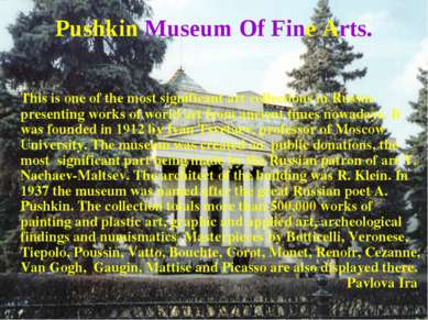 Pushkin Museum Of Fine Arts. This is one of the most significant art collecti...
