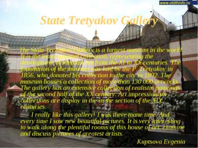 State Tretyakov Gallery The State Tretyakov Gallery is a largest museum in th...