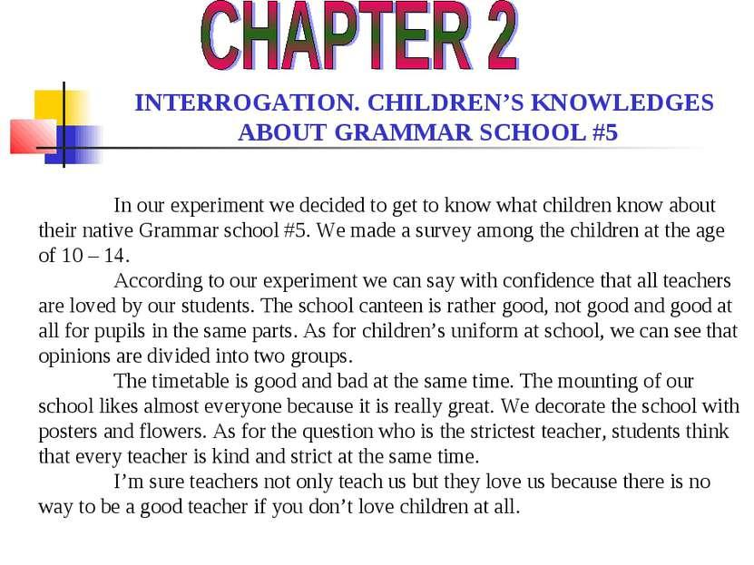 INTERROGATION. CHILDREN'S KNOWLEDGES ABOUT GRAMMAR SCHOOL #5 In our experimen...