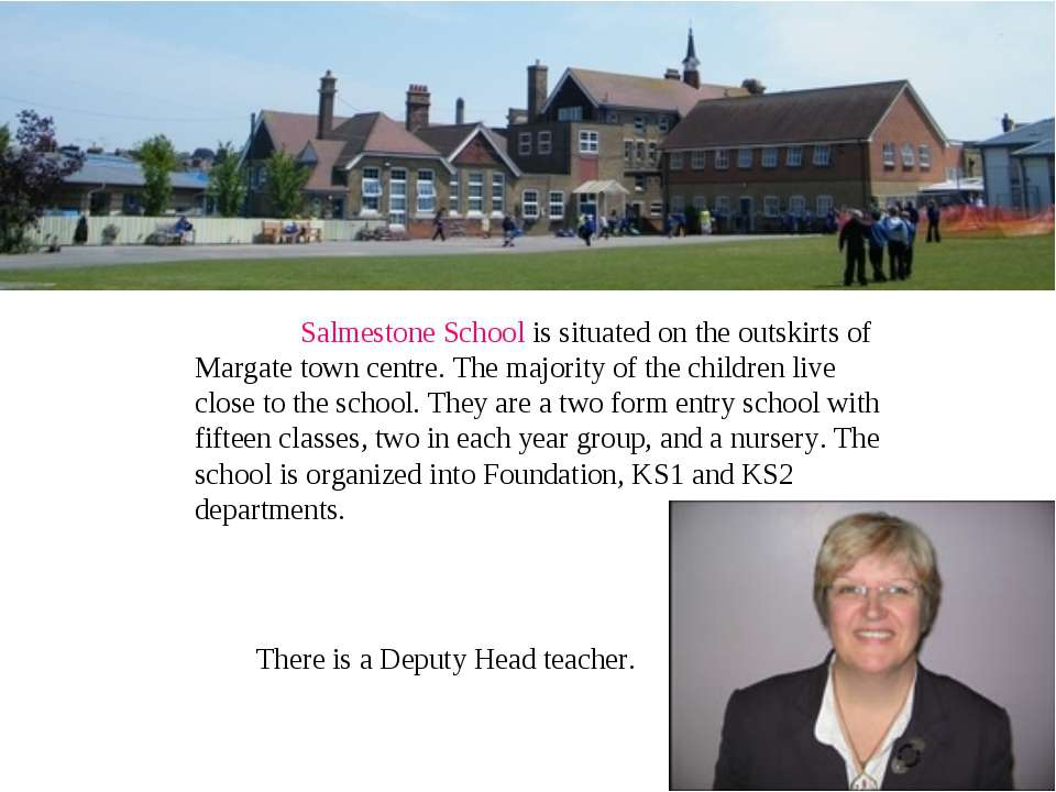 Salmestone School is situated on the outskirts of Margate town centre. The ma...