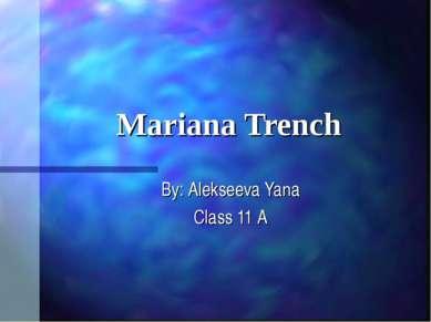Mariana Trench By: Alekseeva Yana Class 11 A