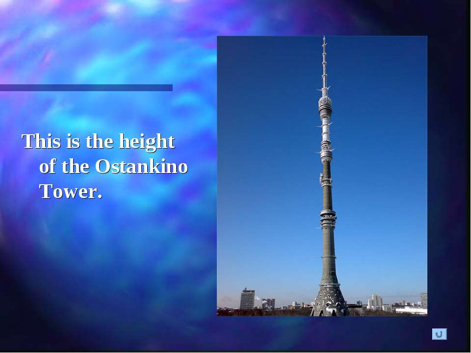 This is the height of the Ostankino Tower.