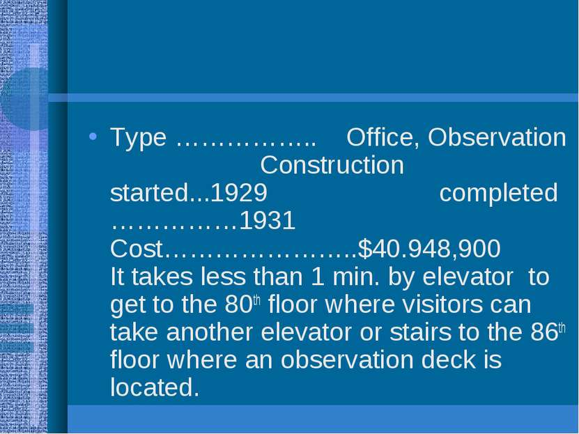 Type …………….. Office, Observation Construction started...1929 completed ……………1...