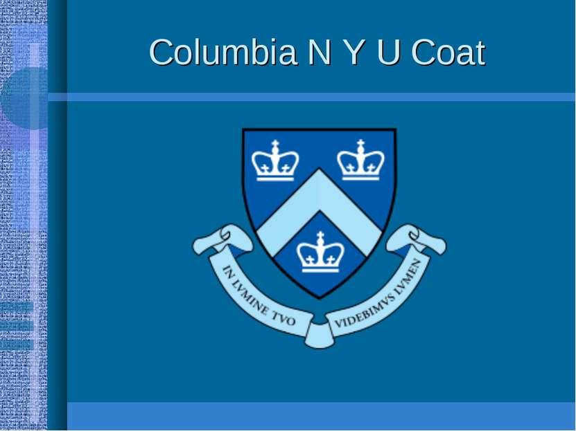 Columbia N Y U Coat