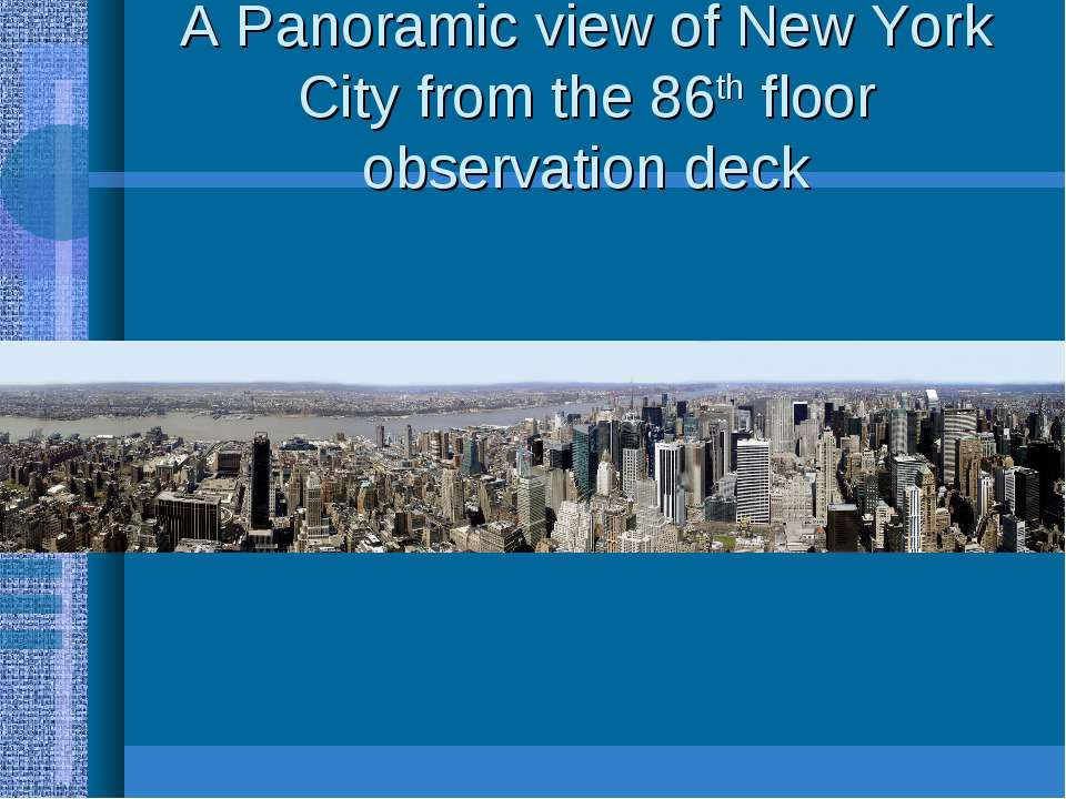 A Panoramic view of New York City from the 86th floor observation deck