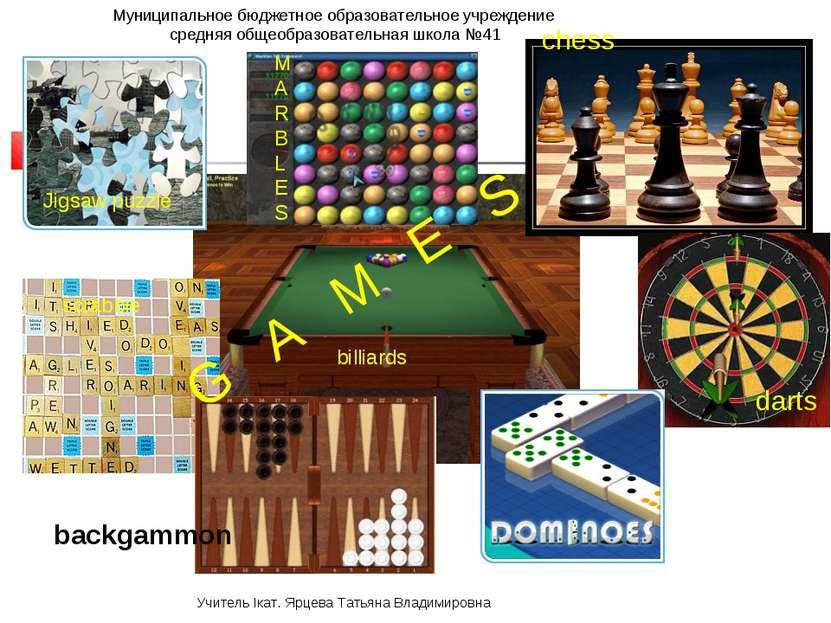 chess darts M A R B L E S Jigsaw puzzle backgammon scrabble billiards G A M E...