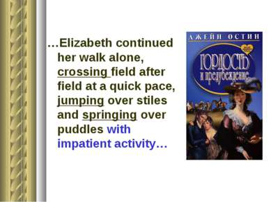 …Elizabeth continued her walk alone, crossing field after field at a quick pa...