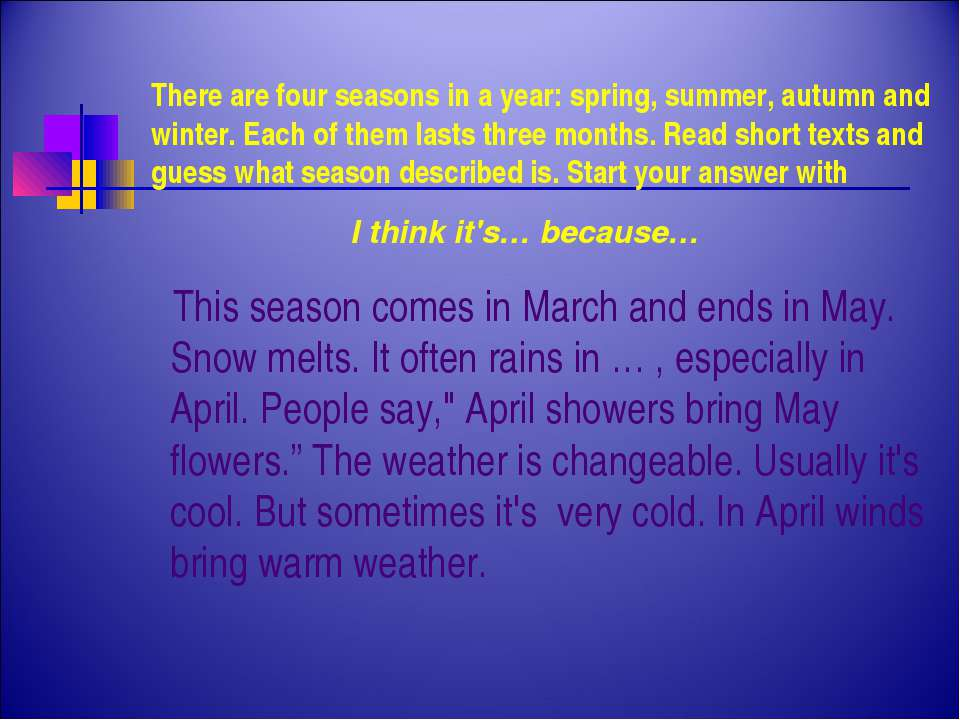 There are four seasons in a year: spring, summer, autumn and winter. Each of ...