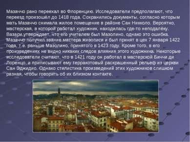 Мазаччо рано переехал во Флоренцию. Исследователи предполагают, что переезд п...