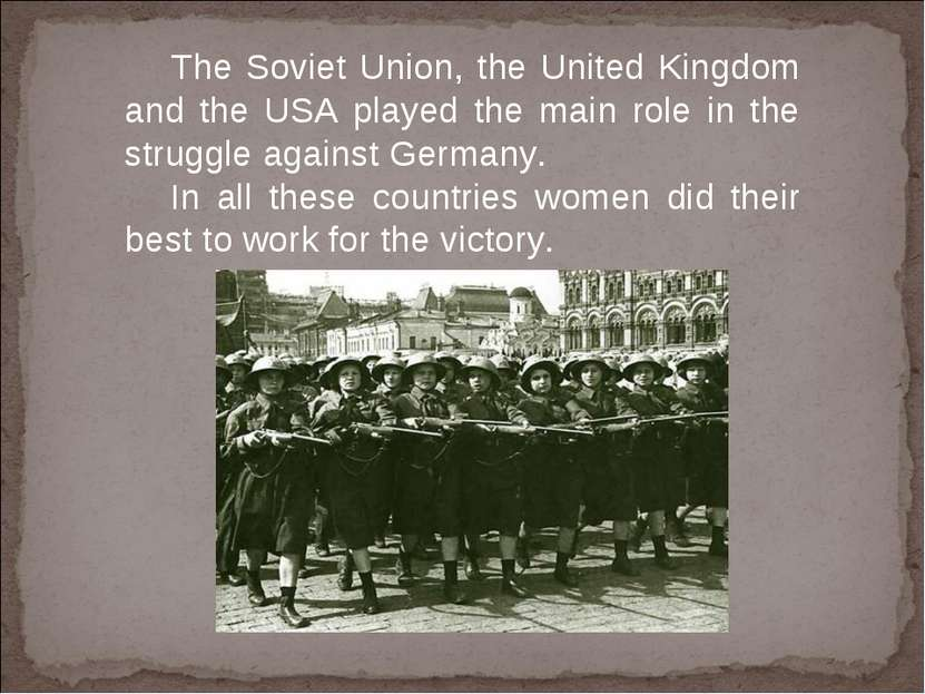 The Soviet Union, the United Kingdom and the USA played the main role in the ...
