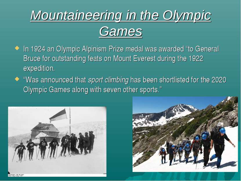 Mountaineering in the Olympic Games In 1924 an Olympic Alpinism Prize medal w...