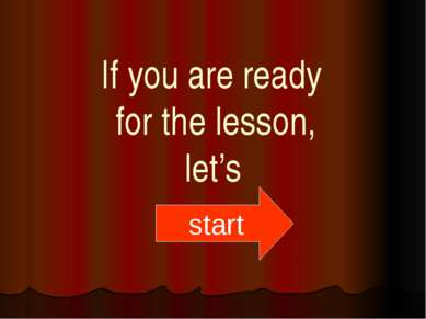 If you are ready for the lesson, let's start