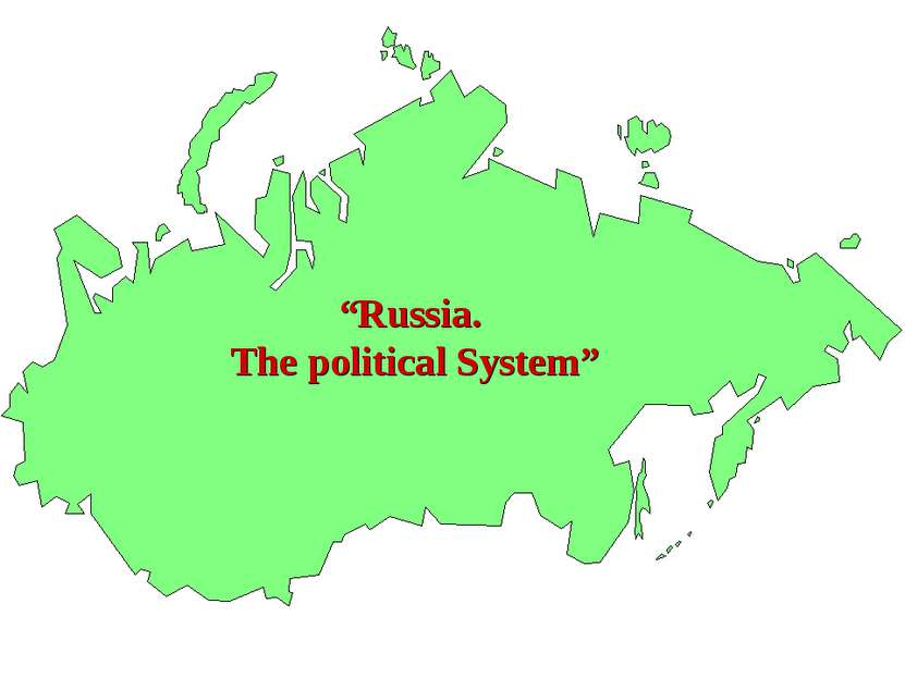 """Russia. The political System"""