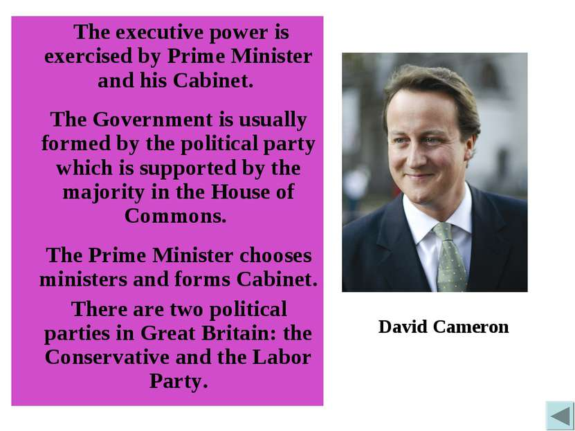 The executive power is exercised by Prime Minister and his Cabinet. The Gover...