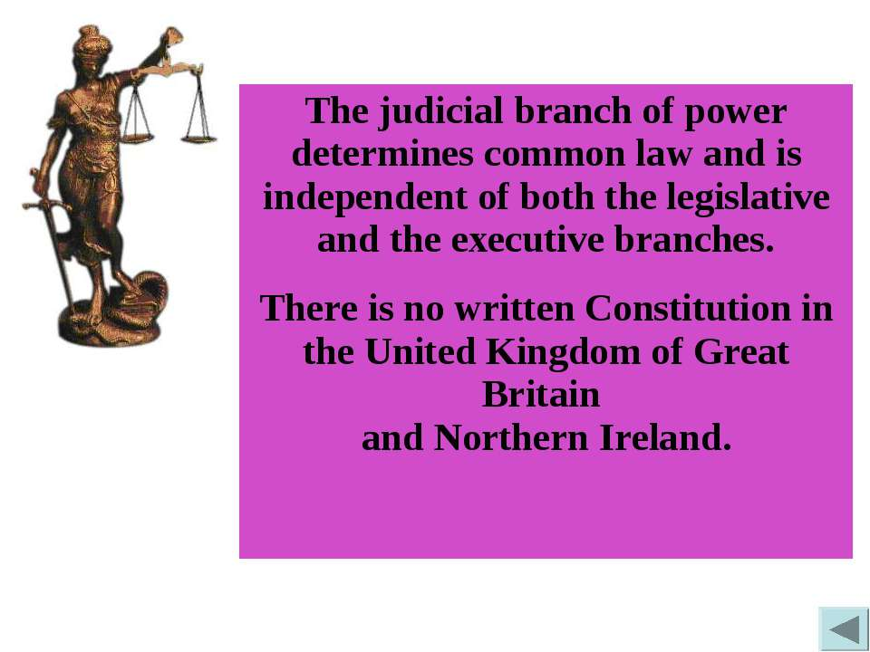 The judicial branch of power determines common law and is independent of both...
