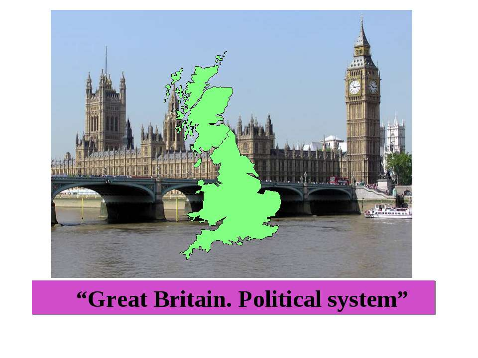 """Great Britain. Political system"""