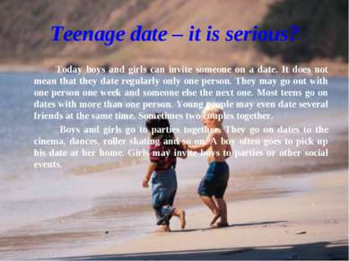 Teenage date – it is serious? Today boys and girls can invite someone on a da...