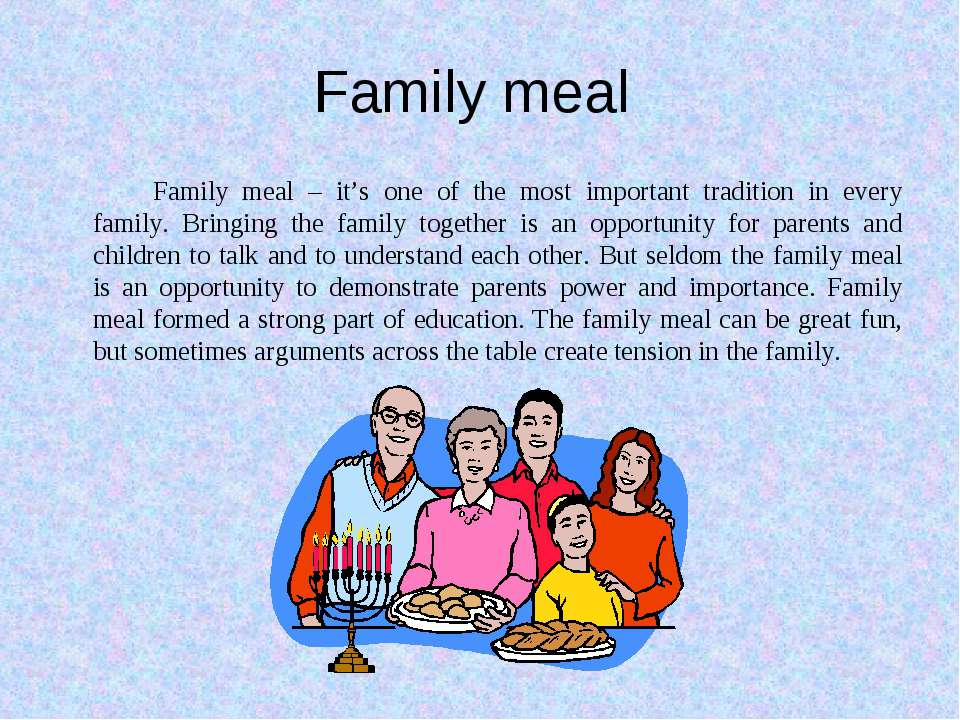 Family meal Family meal – it's one of the most important tradition in every f...
