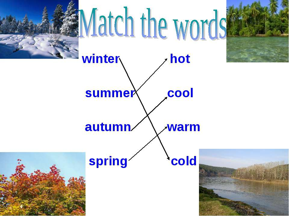 winter hot summer cool autumn warm spring cold