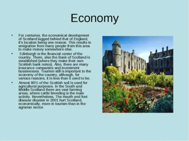 Economy For centuries, the economical development of Scotland lagged behind t...