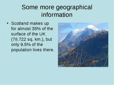 Some more geographical information Scotland makes up for almost 35% of the su...