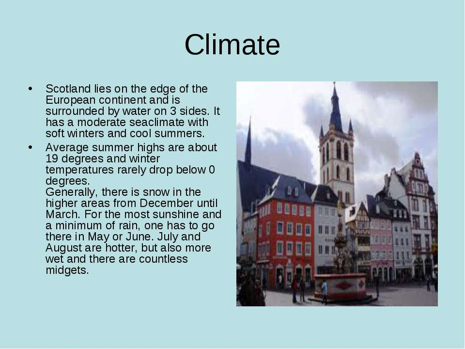 Climate Scotland lies on the edge of the European continent and is surrounded...