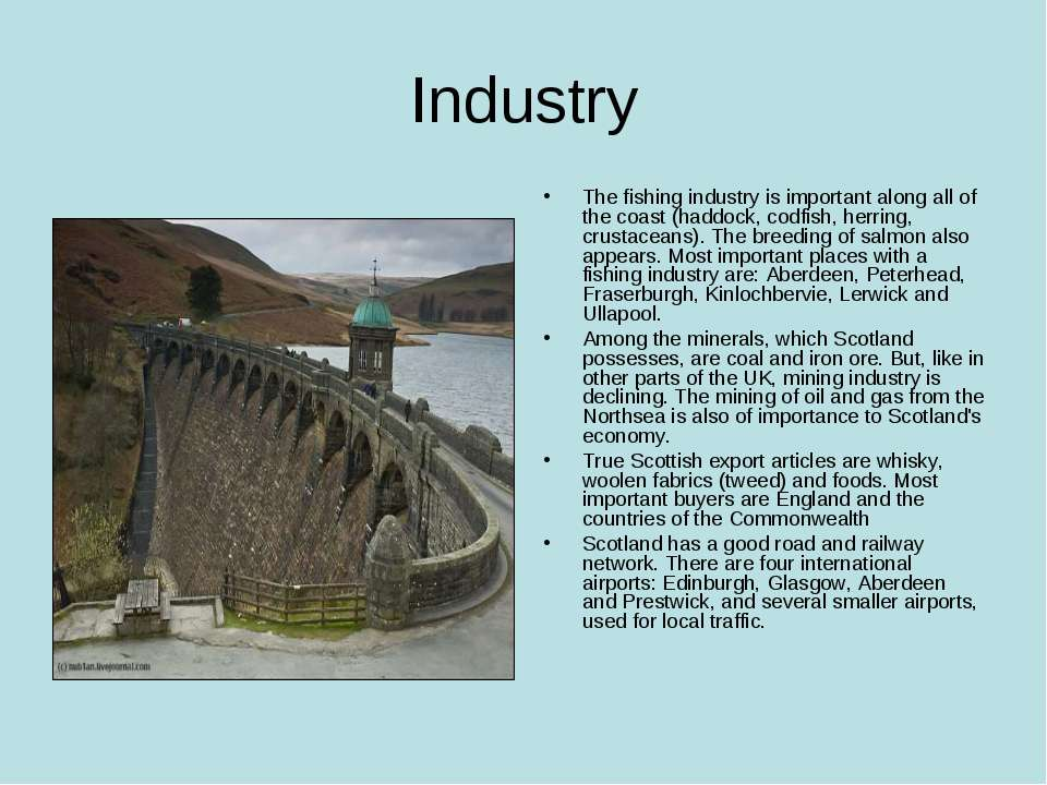 Industry The fishing industry is important along all of the coast (haddock, c...