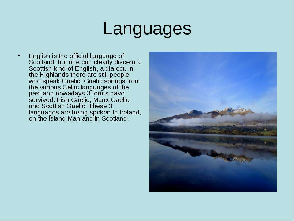 Languages English is the official language of Scotland, but one can clearly d...