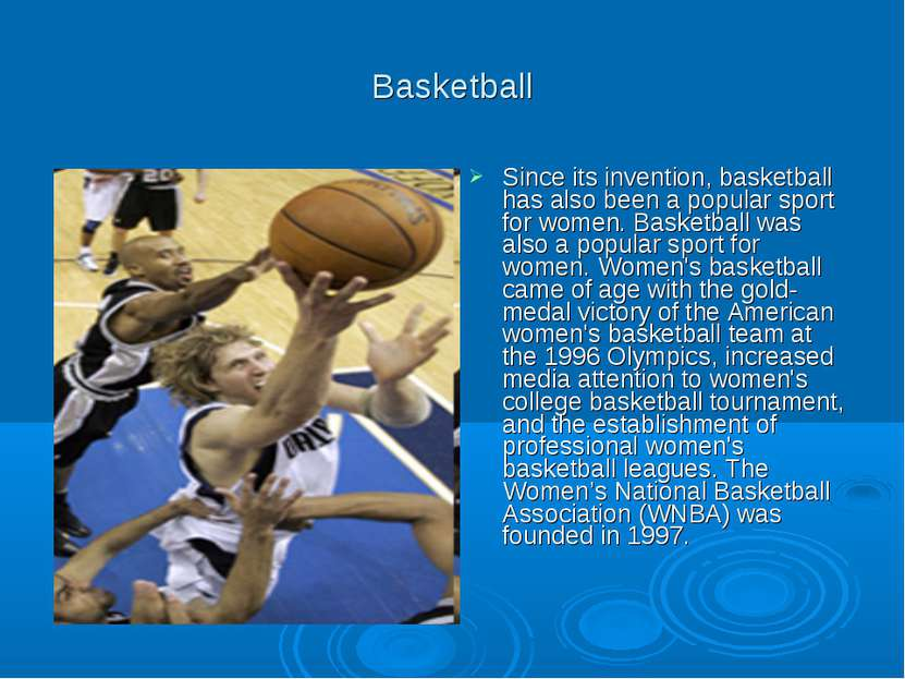 Basketball Since its invention, basketball has also been a popular sport for ...