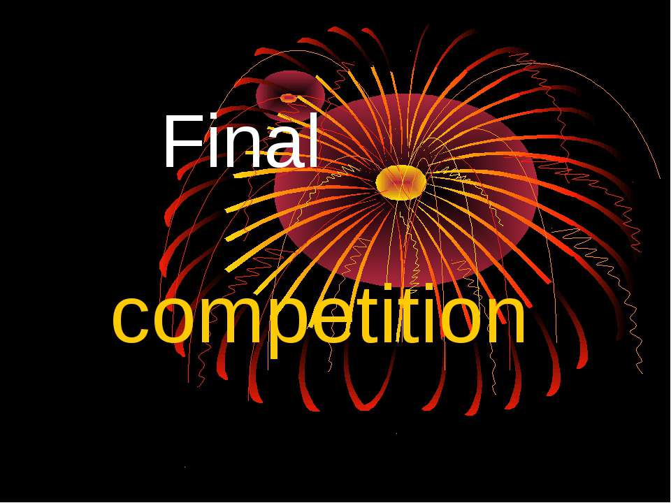 Final competition