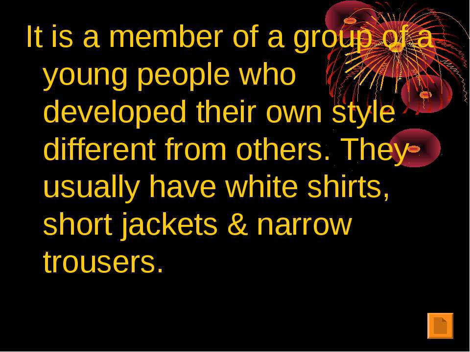 It is a member of a group of a young people who developed their own style dif...