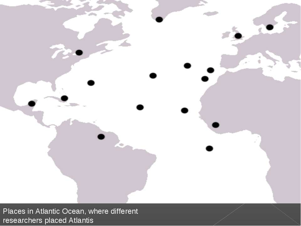 Places in Atlantic Ocean, where different researchers placed Atlantis
