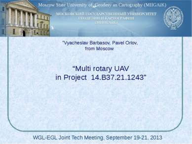 """Multi rotary UAV in Project 14.B37.21.1243"" WGL-EGL Joint Tech Meeting, Sept..."