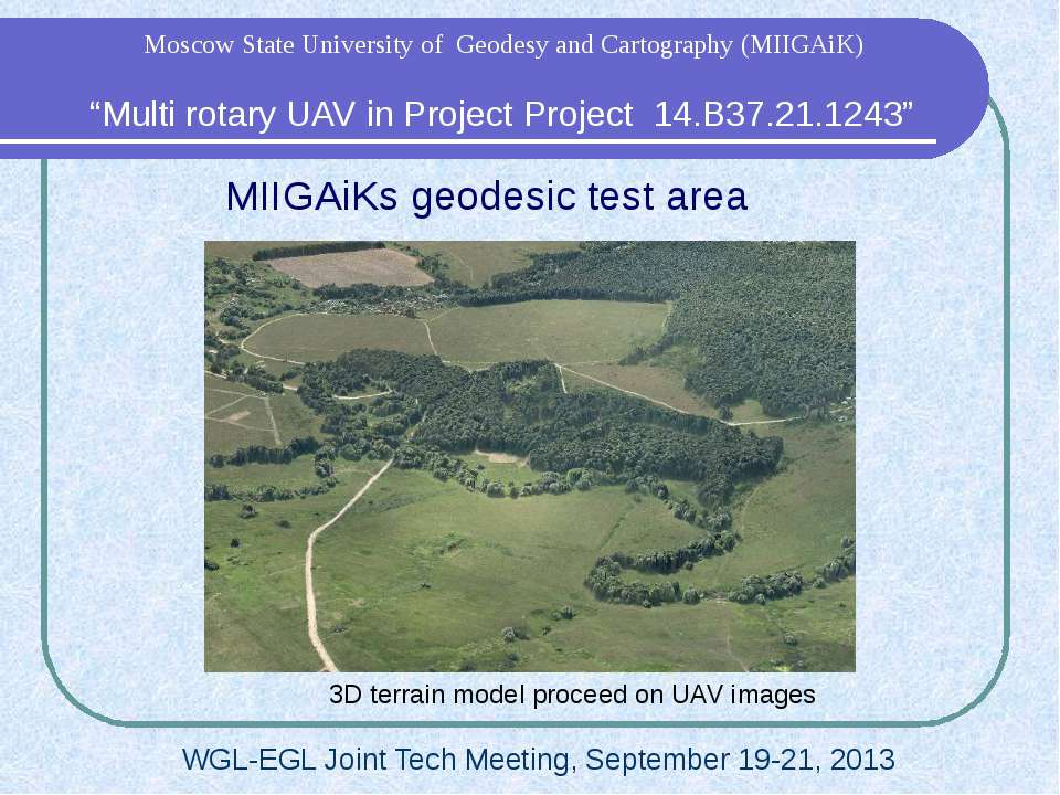 "MIIGAiKs geodesic test area 3D terrain model proceed on UAV images ""Multi rot..."