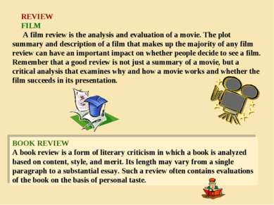 REVIEW FILM A film review is the analysis and evaluation of a movie. The plot...