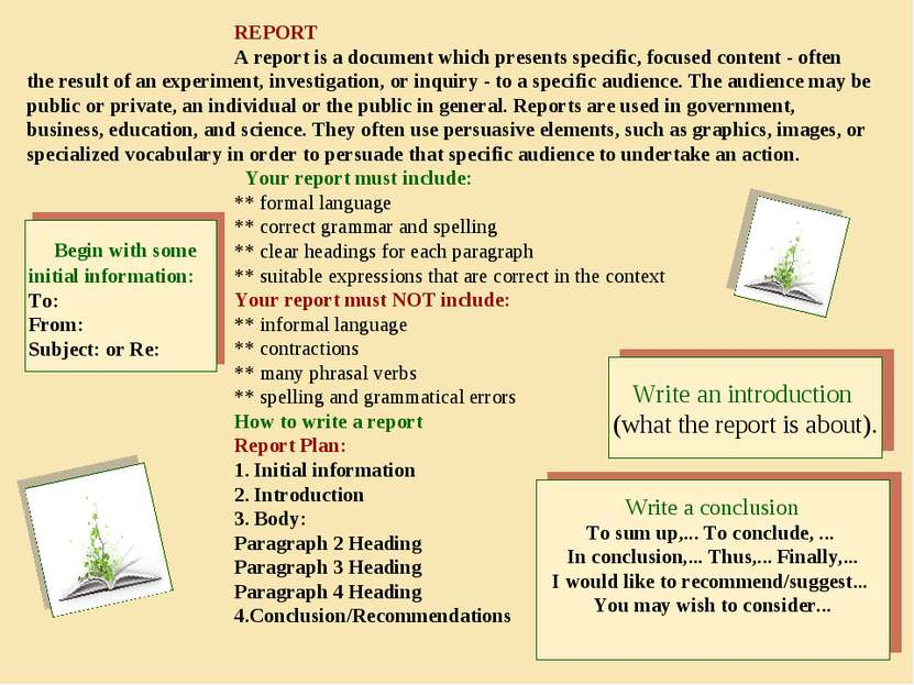 REPORT A report is a document which presents specific, focused content - ofte...