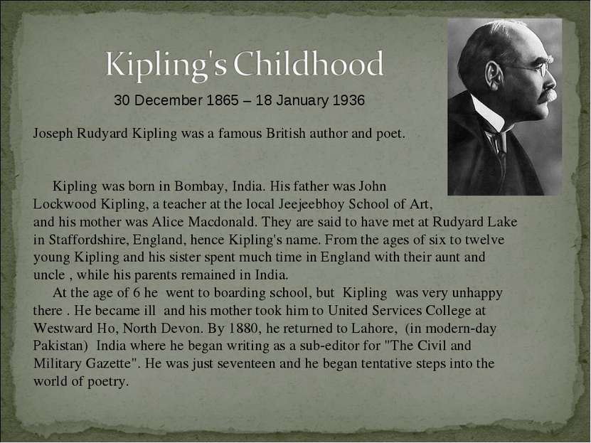Joseph Rudyard Kipling was a famous British author and poet. Kipling was born...