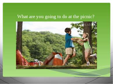 What are you going to do at the picnic?