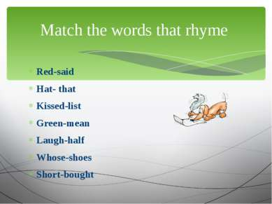Red-said Hat- that Kissed-list Green-mean Laugh-half Whose-shoes Short-bought...