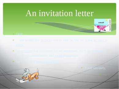 Dear …, We would like to invite you to visit us. We are going to have a picni...