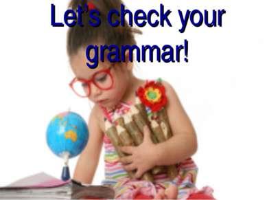 Let's check your grammar!