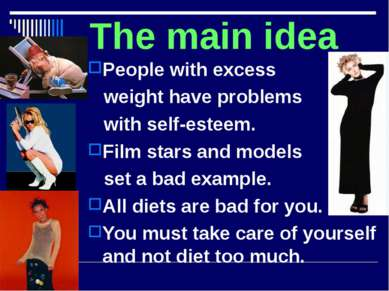 The main idea People with excess weight have problems with self-esteem. Film ...
